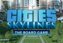 Cities Skyline the board game meniac news