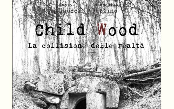 Child Wood la collisione della realtà meniac news