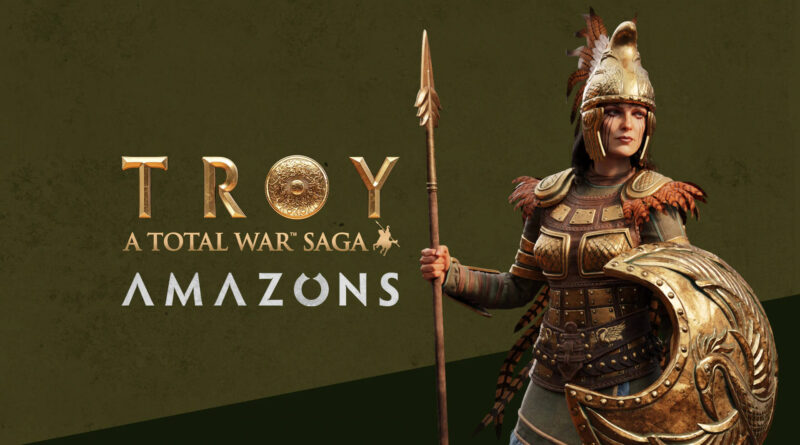 total war troy amazons meniac news