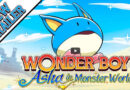 Wonder Boy Asha in Monster World meniac news trailer