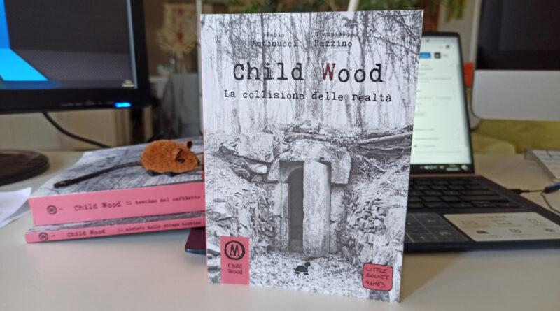 child wood la collisione delle realtà meniac recensione