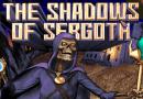 The Shadows Of Sergoth meniac news